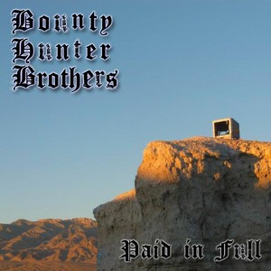 Bounty Hunter Brothers – Paid in Full